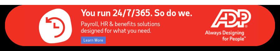 ADP. Payroll – HR – Benefits